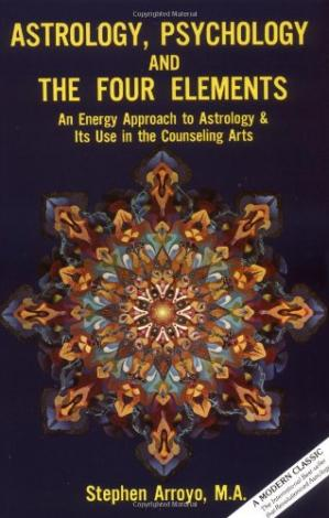 Book cover Astrology, Psychology, and the Four Elements: An Energy Approach to Astrology & Its Use in the Counseling Arts