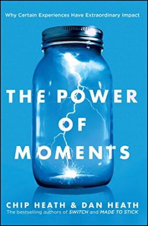 Book cover The Power of Moments: Why Certain Experiences Have Extraordinary Impact