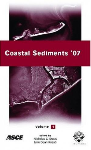 Couverture du livre Coastal sediments '07 : proceedings of the Sixth International Symposium on Coastal Engineering and Science of Coastal Sediment Processes, May 13-17, 2007, New Orleans, Louisiana