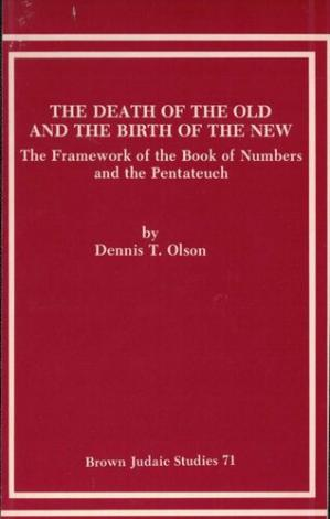 Book cover The Death of the Old and the Birth of the New: The Framework of the Book of Numbers and the Pentateuch