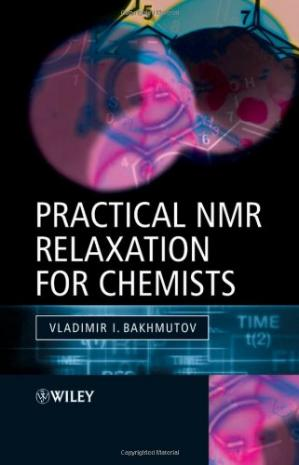 Book cover Practical Nuclear Magnetic Resonance Relaxation for Chemists