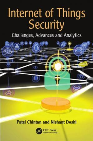 Book cover Internet of Things Security: Challenges, Advances, and Analytics