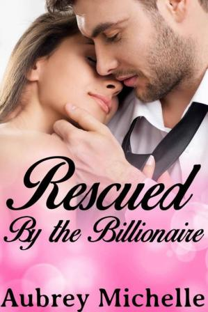 Обложка книги Rescued by the Billionaire