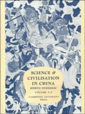 Book cover Science and Civilisation in China, Volume 5: Chemistry and Chemical Technology, Part 7, Military Technology: The Gunpowder Epic