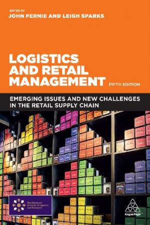 Book cover Logistics and Retail Management ; Emerging Issues and New Challenges in the Retail Supply Chain,
