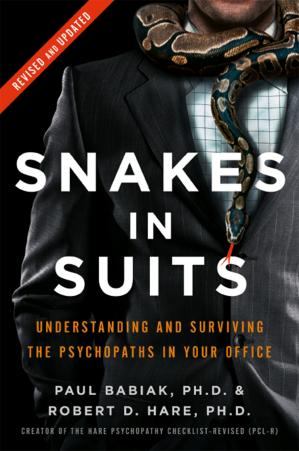 Book cover Snakes in Suits: Understanding and Surviving the Psychopaths in Your Office (Revised & Updated)