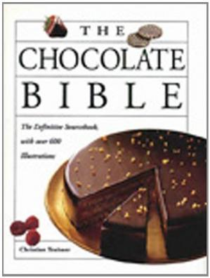 غلاف الكتاب The Chocolate Bible: The Definitive Sourcebook, with over 600 Illustrations