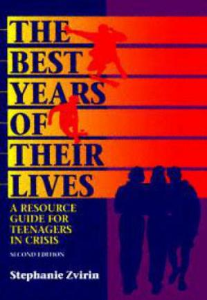 Couverture du livre The Best Years of Their Lives: A Resource Guide for Teenagers in Crisis