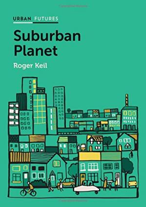 Обложка книги Suburban Planet: Making the World Urban from the Outside In