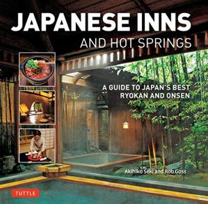 Book cover Japanese Inns and Hot Springs: A Guide to Japan's Best Ryokan & Onsen