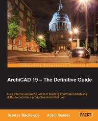 Copertina ArchiCAD 19 - The Definitive Guide: Dive into the wonderful world of Building Information Modeling (BIM) to become a productive ArchiCAD user