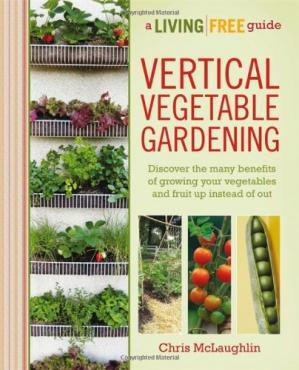 Book cover Vertical vegetable gardening: a living free guide