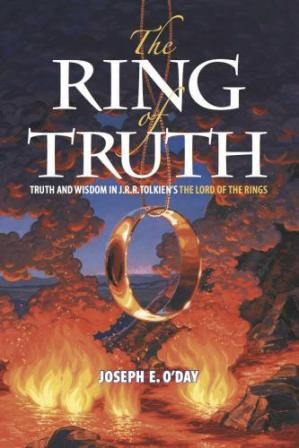Book cover The Ring of Truth: Truth and Wisdom in J. R. R. Tolkien's The Lord of the Rings
