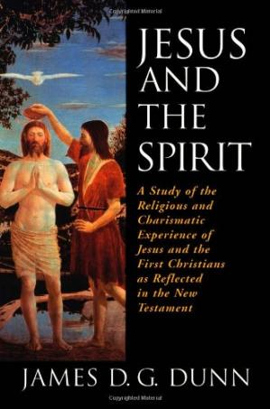 Okładka książki Jesus and the Spirit: A Study of the Religious and Charismatic Experience of Jesus and the First Christians as Reflected in the New Testament