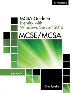 Book cover MCSA Guide to Identity with Windows Server 2016, Exam 70-742