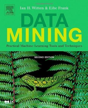 Book cover Data Mining: Practical Machine Learning Tools and Techniques