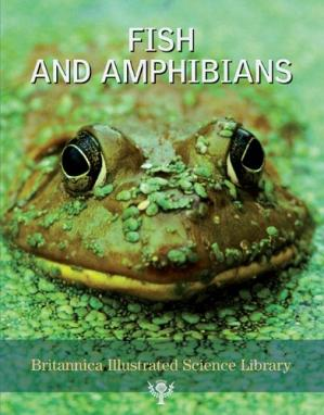 Buchdeckel Britannica Illustrated Science Library Fish And Amphibians