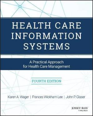 Copertina Health Care Information Systems: A Practical Approach for Health Care Management