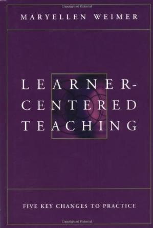 Book cover Learner-Centered Teaching: Five Key Changes to Practice