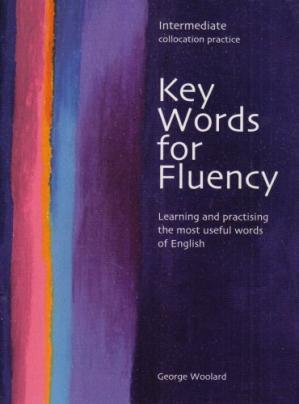Book cover Key words for fluency: intermediate : collocation practice : learning and practising the most useful words of English