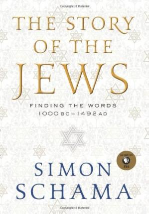 Book cover Story of the Jews,  The: Finding the Words 1000 BC-1492 AD