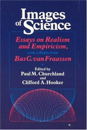 Book cover Images of Science: Essays on Realism and Empiricism