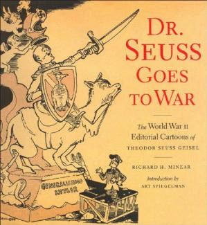Book cover Dr. Seuss goes to war : the World War II editorial cartoons of Theodor Seuss Geisel