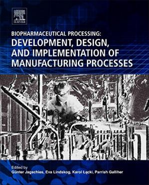 Portada del libro Biopharmaceutical Processing: Development, Design, and Implementation of Manufacturing Processes