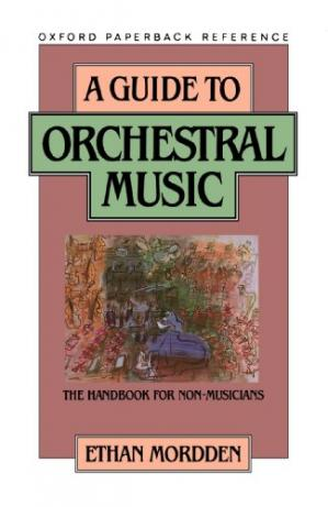 Book cover A Guide to Orchestral Music: The Handbook for Non-Musicians (Oxford Paperback Reference)