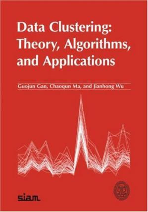 Book cover Data Clustering: Theory, Algorithms, and Applications