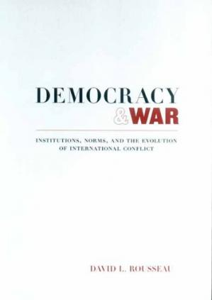Book cover Democracy and War: Institutions, Norms, and the Evolution of International Conflict
