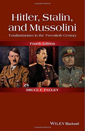 Book cover Hitler, Stalin, and Mussolini: Totalitarianism in the Twentieth Century