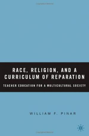 Portada del libro Race, Religion, and a Curriculum of Reparation: Teacher Education for a Multicultural Society