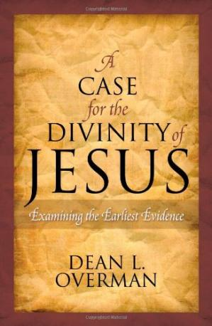 Copertina A Case for the Divinity of Jesus: Examining the Earliest Evidence