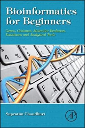Book cover Bioinformatics for beginners : genes, genomes, molecular evolution, databases and analytical tools