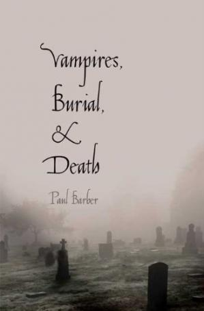 Book cover Vampires, Burial, and Death: Folklore and Reality