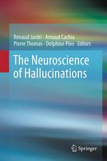 表紙 The Neuroscience of Hallucinations