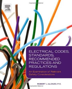 Book cover Electrical Codes, Standards, Recommended Practices and Regulations: An Examination of Relevant Safety Considerations