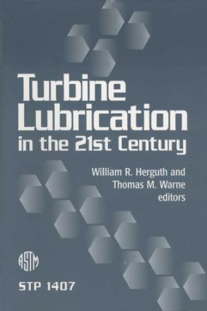 Buchdeckel Turbine Lubrication in the 21st Century (ASTM Special Technical Publication, 1407)