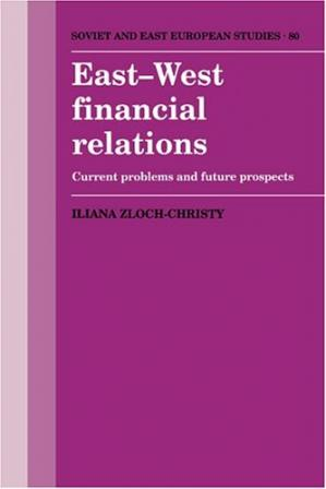 Book cover East-West Financial Relations: Current Problems and Future Prospects