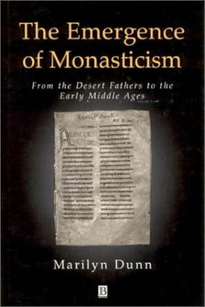Book cover The Emergence of Monasticism: From the Desert Fathers to the Early Middle Ages
