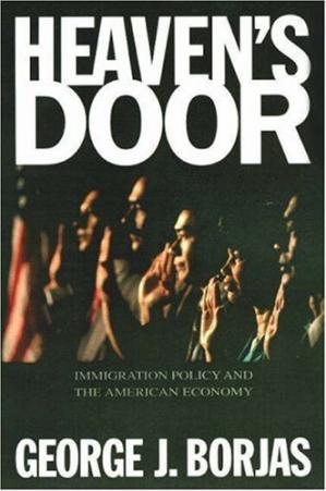 Copertina Heaven's Door: Immigration Policy and the American Economy