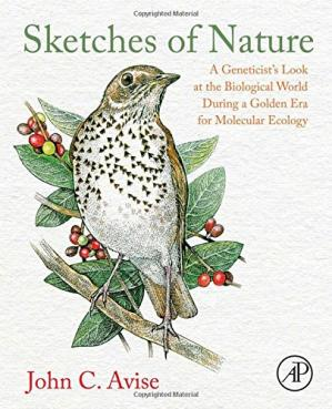 Book cover Sketches of nature : a geneticist's look at the biological world during a golden era of molecular evolution