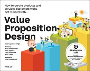 Book cover Value Proposition Design: How to Create Products and Services Customers Want