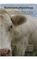Book cover Ruminant Physiology: Digestion, Metabolism and Impact of Nutrition on Gene Expression, Immunology and Stress
