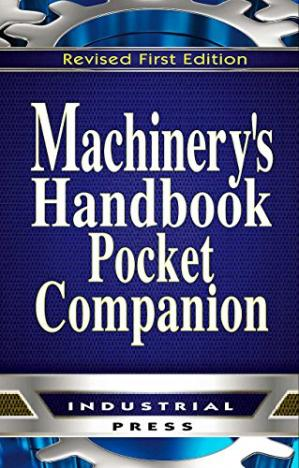 Book cover Machinery's handbook pocket companion : a reference book for the mechanical engineer, designer, manufacturing engineer, draftsman, toolmaker, and machinist
