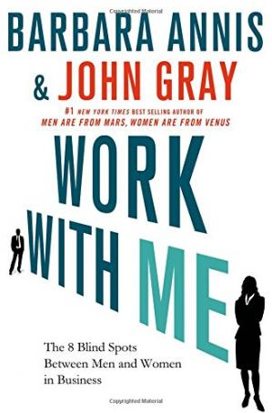 Book cover Work with me : the 8 blind spots between men and women in business