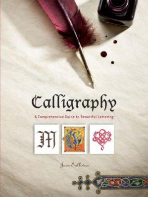 Book cover Calligraphy: A Comprehensive Guide to Beautiful Lettering