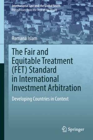 Okładka książki The Fair and Equitable Treatment (FET) Standard in International Investment Arbitration: Developing Countries in Context