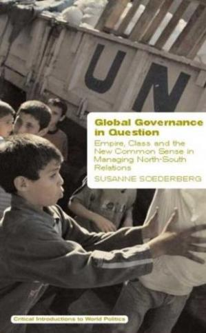 Portada del libro Global Governance in Question: Empire, Class, and the New Common Sense in Managing North-South Relations